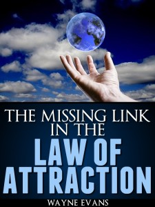 The Missing Link of the Law of Attraction